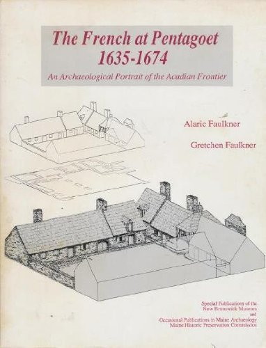 9780935447033: The French at Pentagoet, 1635-1674: An archaeological portrait of the Acadian frontier (Occasional publications in Maine archaeology)