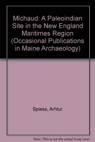 9780935447040: Michaud: A Paleoindian Site in the New England Maritimes Region (Occasional Publications in Maine Archaeology)