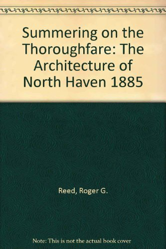 9780935447101: Summering on the Thoroughfare: The Architecture of North Haven 1885