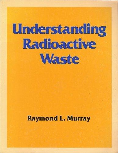 9780935470123: Understanding radioactive waste