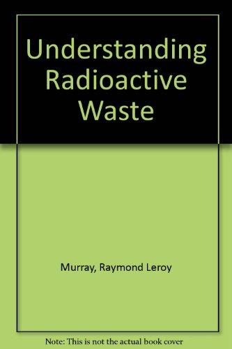 9780935470192: Understanding Radioactive Waste