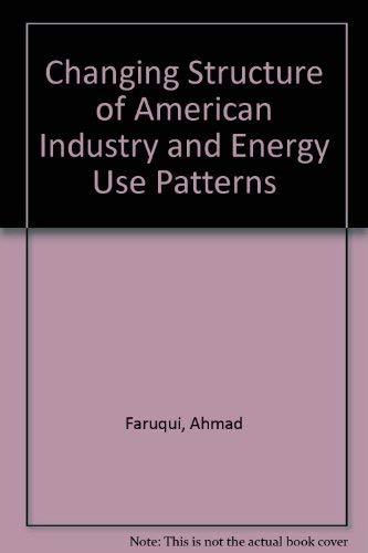 The Changing Structure of American Industry and Energy Use Patterns: Issues, Scenarios, and ...