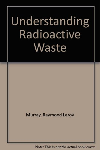 9780935470413: Understanding Radioactive Waste