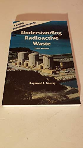 9780935470420: Understanding Radioactive Waste