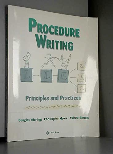 Procedure Writing: Principles and Practices (0935470689) by Douglas Wieringa; Christopher J. Moore; Valerie Elizabeth Barnes