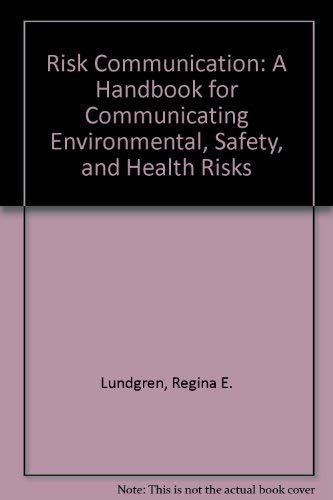 9780935470765: Risk Communication: A Handbook for Communicating Environmental, Safety, and Health Risks