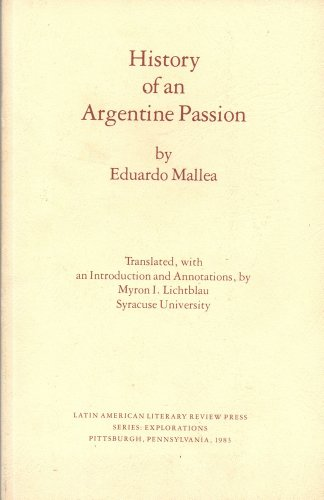 History of an Argentine Passion (Explorations (Pittsburgh,: Mallea, Eduardo
