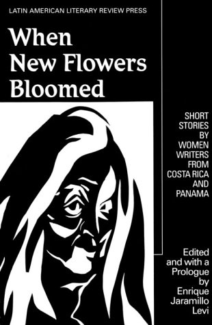 9780935480474: When New Flowers Bloomed: Short Stories by Women Writers from Costa Rica and Panama (Discoveries)