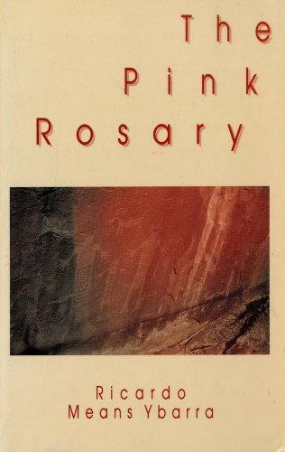 The Pink Rosary (Discoveries (Latin American Literary Review Pr)): Ybarra, Ricardo Means