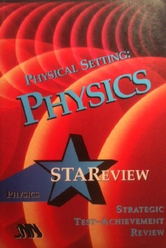 Physics : Physical Setting STAReview: Nancy Moreau