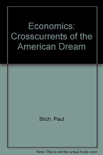 9780935487800: Economics: Crosscurrents of the American Dream