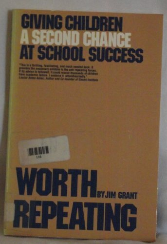 9780935493214: Worth Repeating: Giving Children a Second Chance at School Success