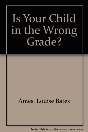 9780935493221: Is Your Child in the Wrong Grade?
