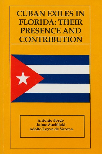 9780935501247: Cuban Exiles in Florida: Their Presence and Contribution