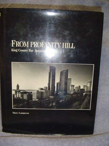 FROM PROFANITY HILL: KING COUNTY BAR ASSOCIATION'S STORY