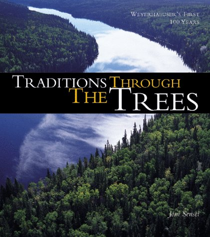 9780935503272: Traditions Through the Trees : Weyerhaeuser's First 100 Years