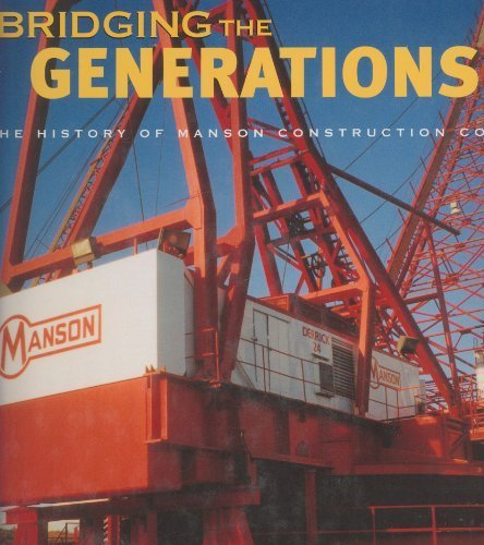 9780935503326: Bridging the Generations: The History of Manson Construction Co