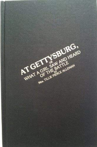 9780935523072: At Gettysburg, or What a Girl Saw and Heard of the Battle: A True Narrative