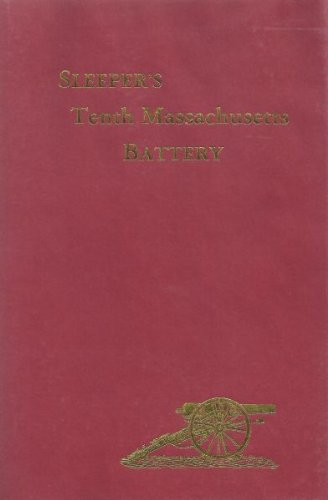 9780935523089: The History of the Tenth Massachusetts Battery of Light Artillery in the War of the Rebellion