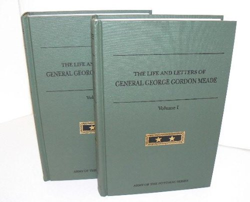 The Life and Letters of General George Gordon Meade (2 Volume Set): Meade, George