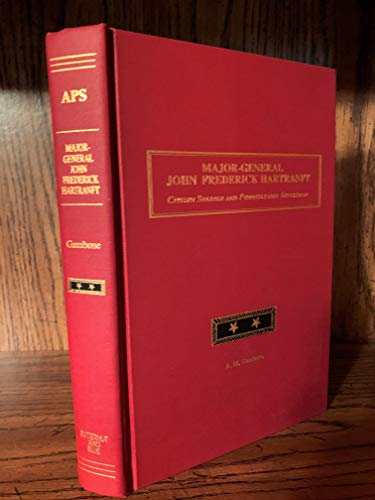 9780935523461: Major General John Federick Hartranft Citizen Soldier and Pennsylvania Statesman (Army of the Potomac)