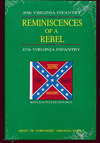Reminiscences of a Rebel (Army of Northern: Wayland Fuller Dunaway;