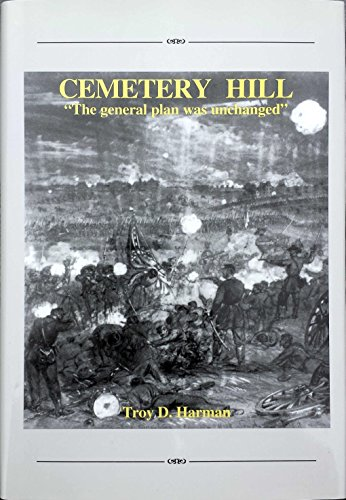 Cemetery Hill - The General Plan Was Unchanged: Harman. Troy D.