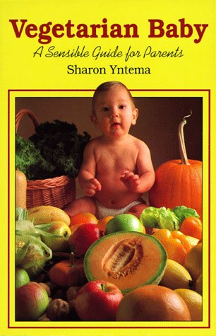 VEGETARIAN BABY: A Sensible Guide for Parents