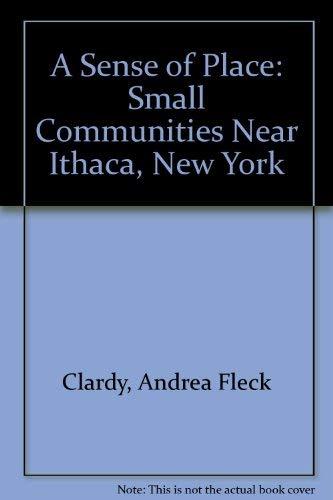 A Sense of Place. Small Communities Near: Clardy, Andrea Fleck