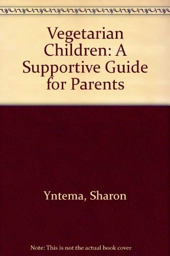 9780935526134: Vegetarian Children: A Supportive Guide for Parents