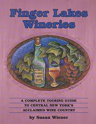 9780935526172: Finger Lakes Wineries: A Complete Touring Guide to Central New York's Acclaimed Wine Country