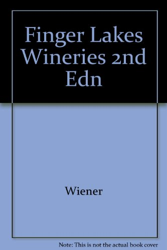 9780935526196: Finger Lakes Wineries: A Complete Touring Guide to Central New York's Acclaimed Wine Country
