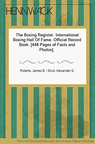 9780935526233: The Boxing Register: International Boxing Hall of Fame Official Record Book