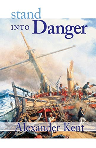 9780935526424: Stand Into Danger: The Richard Bolitho Novels: Vol 2 (Richard Bolitho Novels/Alexander Kent)