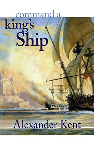 9780935526509: Command a King's Ship (The Bolitho Novels) (Volume 6)