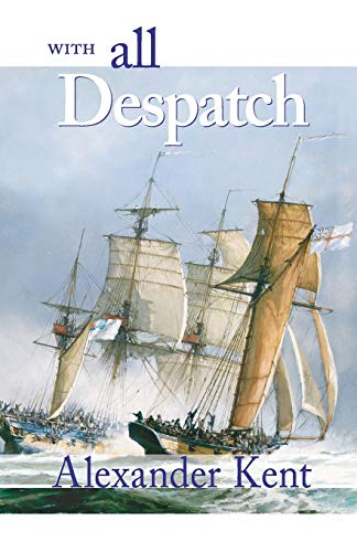 9780935526615: With All Despatch: The Richard Bolitho Novels