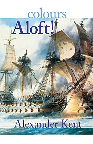 9780935526721: Colours Aloft!: The Richard Bolitho Novels: Vol 16