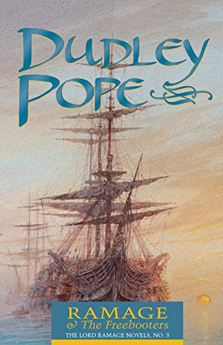 Ramage & the Freebooters (The Lord Ramage: Pope, Dudley