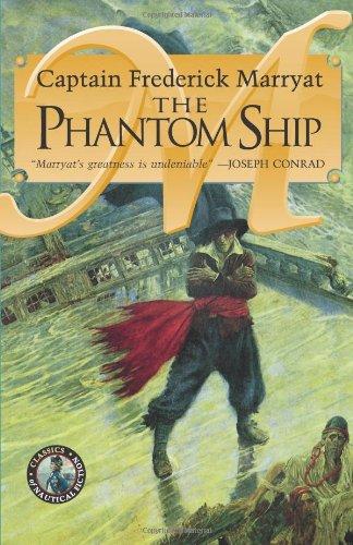 The Phantom Ship (Classics of Nautical Fiction: Marryat, Frederick