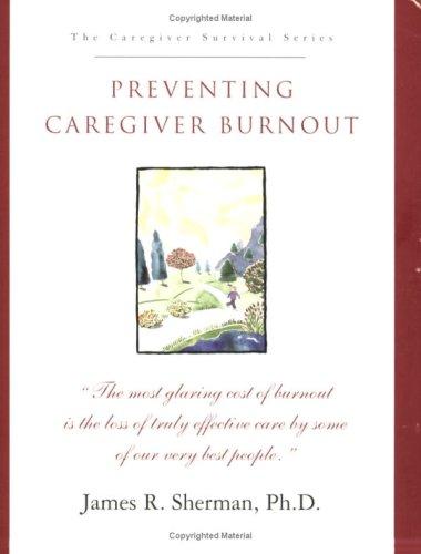 9780935538168: Preventing Caregiver Burnout