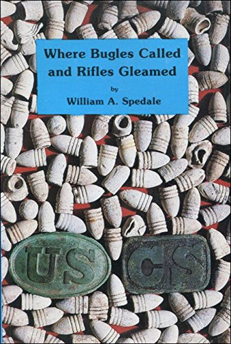 Where bugles called and rifles gleamed: Spedale, William A