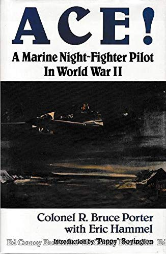 9780935553017: Ace! a Marine Night-Fighter Pilot in World War II