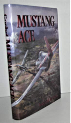 Mustang Ace: Memoirs of a P-51 Fighter Pilot: Goebel, Robert J.
