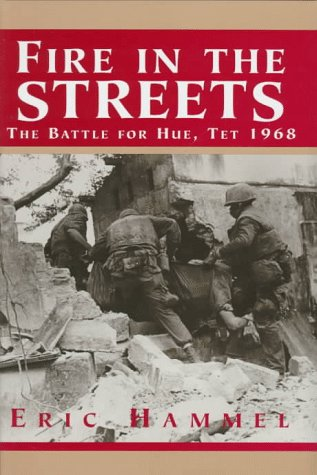 9780935553185: Fire in the Streets: The Battle for Hue Tet 1968