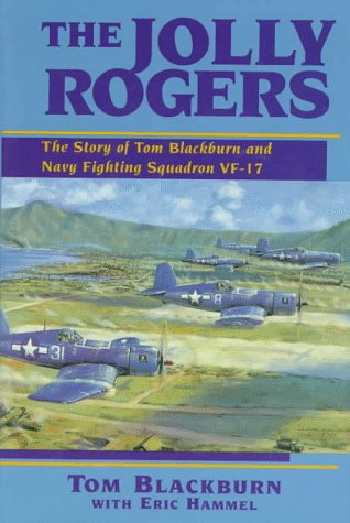 9780935553192: Jolly Rogers: The Story of Tom Blackburn and the Navy Fighting Squadron Vf-17
