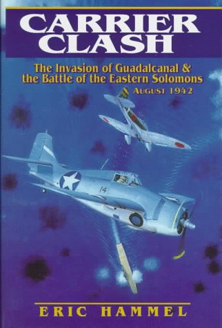 9780935553208: Carrier Clash: The Invasion of Guadalcanal and the Battle of the Eastern Solomons, August 1942