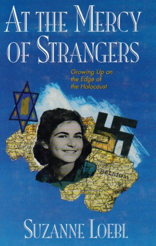 At the Mercy of Strangers: Growing Up On the Edge of the Holocaust
