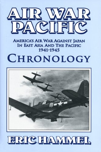 9780935553260: Air War Pacific Chronology: America's Air War Against Japan in East Asia and the Pacific, 1941-1945