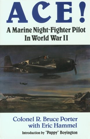 ACE! A Marine Night-Fighter Pilot In World War II
