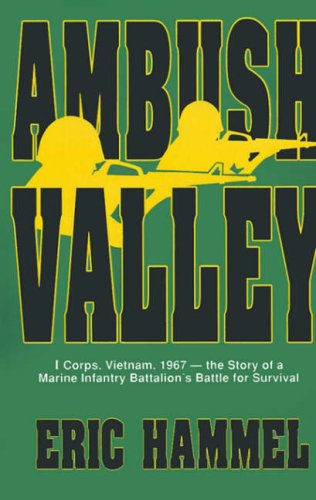 9780935553468: Ambush Valley: I Corps, Vietnam, 1967 -- The Story of a Marine Infantry Battalion's Battle for Survival